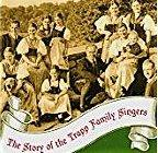 The Von Trapp family singers arrived penniless, earned their way to fame.